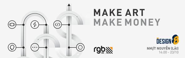 DESIGN8 #07: MAKE ART MAKE MONEY & TRIỂN LÃM NGHỆ THUẬT DIGITAL PAINTING CỦA NHỰT NGUYỄN (LÀI)