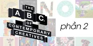 Dự án The ABCs of Contemporary Creatives của Tim Nolan (Phần 2)