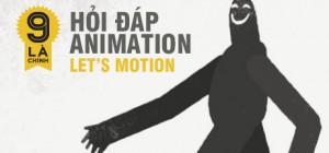 Let's Motion: Hỏi đáp trực tuyến về Animation