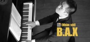 """[Nhân vật] B.A.X – Người """"vẽ"""" cảm xúc bằng âm nhạc"""