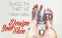 Tăng tốc với cuộc thi Thiết kế hình xăm Design Your Skin