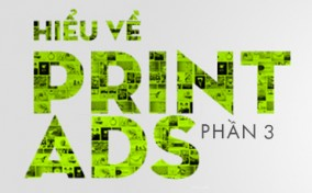 Hiểu về Print ads (phần 3)