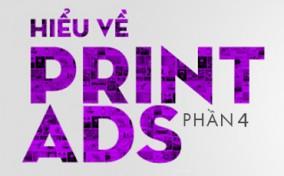 Hiểu về Print-ad (Phần 4)