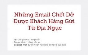 """Designer và Những Email Chết Dở Từ """"Địa Ngục"""""""