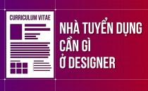 Nhà tuyển dụng cần gì ở một Designer?