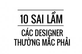 10 sai lầm các designer thường mắc phải (P.1)