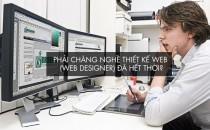 Phải chăng nghề thiết kế web (web designer) đã hết thời?