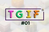 """TGIF #01 – """"Quẩy"""" theo cách của bạn!"""