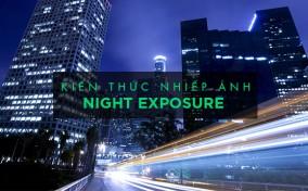 Học Nhiếp ảnh số: Chụp đêm – phơi đêm – bảng tra cứu