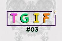 "TGIF #03 – ""Quẩy"" tung tóe!"