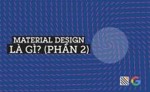 Material Design (Kỳ 2): Material là gì?