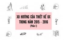 Xu hướng Thiết kế UX năm 2016 (Phần 1)