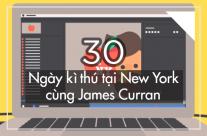 30 ngày kì thú tại New York cùng James Curran