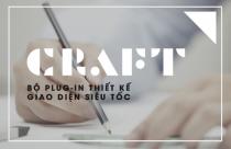 Craft – Bộ plugin thiết kế giao diện siêu tốc