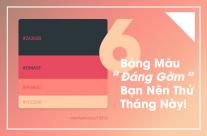 """6 BẢNG MÀU """"ĐÁNG GỜM"""" BẠN NÊN THỬ THÁNG NÀY"""