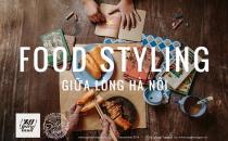 Food Styling giữa lòng Hà Nội