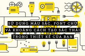 Sử dụng màu sắc, font chữ và khoảng cách tạo sắc thái trong thiết kế của bạn