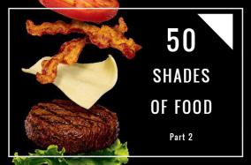 50 shades of food: Part 2