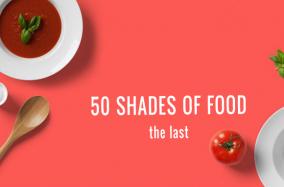 50 shades of food: The Last