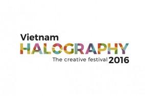 Lễ hội sáng tạo Vietnam Halography 2016 chính thức khởi động