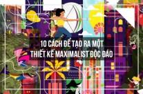 10 cách để tạo ra 1 thiết kế Maximalist độc đáo