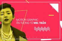 Motion Graphic ấn tượng của Mel Trần