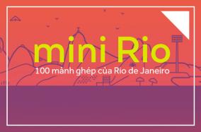 mini Rio: 100 mảnh ghép của Rio de Janeiro