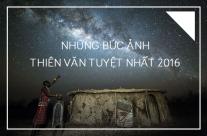 Khám phá những bức ảnh thiên văn tuyệt nhất 2016