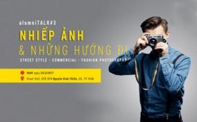 alumniTALK #3: Nhiếp ảnh và những hướng đi (Street Style – Commercial – Fashion Photography)