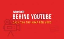 Workshop: Behind YOUTUBE – Cách tạo thu nhập bền vững