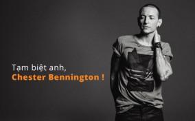 Tạm biệt anh, Chester Bennington !