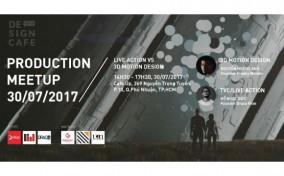 Design Cafe 7 – Production Meetup: Live Action vs 3D Motion Design