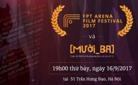 Fan Festival Film 2017: Đêm dành cho những tác phẩm xuất sắc nhất của sinh viên FPT Arena