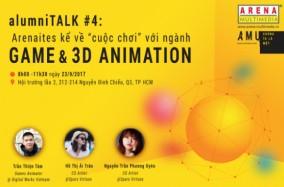 "alumniTALK #4: Arenaites kể về ""cuộc chơi"" với ngành 3D (Phim & Games)"
