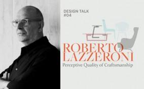 Design Talk: Roberto Lazzeroni – một tác phẩm đột phá phải đi đôi với Chất liệu xuất sắc