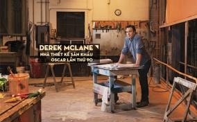 Gặp Derek Mclane – nhà thiết kế sân khấu Oscar 2018