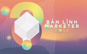 Cuộc thi Bản lĩnh marketer 2018 chính thức khởi động