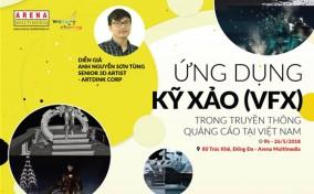 Workshop: Ứng dụng Kỹ xảo (VFX) trong Truyền thông Quảng cáo tại Việt Nam (26/5/2018)