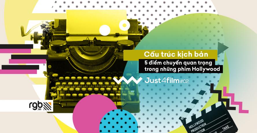 rgb_creative_design_just4film_movie_hollywood_story_plot_kich_ban