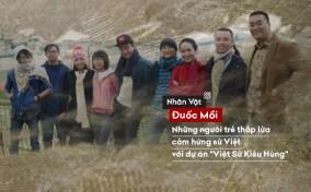 """[Nhân Vật] Đuốc Mồi – những người trẻ thắp lửa cảm hứng sử Việt với dự án """"Việt Sử Kiêu Hùng"""""""