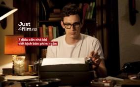 Just4Film#12: Viết kịch bản phim ngắn – 7 điều nhà làm phim cần nhớ