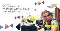 Khóa học miễn phí: Bố cục hình ảnh và các bí quyết nâng cao chất lượng video