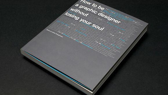 Quyển sách của tác giả Adrian Shaughnessy được xem như quyển kinh thánh hợp lý dành cho các sinh viên thiết kế
