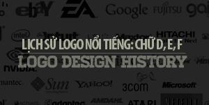 Lịch sử các Logo nổi tiếng: Chữ D, E, F