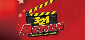 321 Action – Cuộc thi phim ngắn Việt 2013