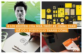 8 lời khuyên của nhà thiết kế Jimmi Tuan để có 1 Portfolio thành công