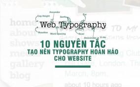10 nguyên tắc tạo nên Typography hoàn hảo cho Website