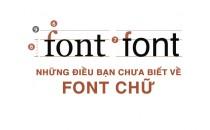 Những điều bạn chưa biết về font chữ (P.1)