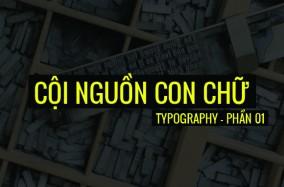 Typography – Phần 1 : cội nguồn con chữ?