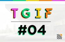 "TGIF #04 – ""Quẩy"" tung tóe!"